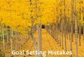 Goal Setting Mistakes That Are Holding Back Your Dreams